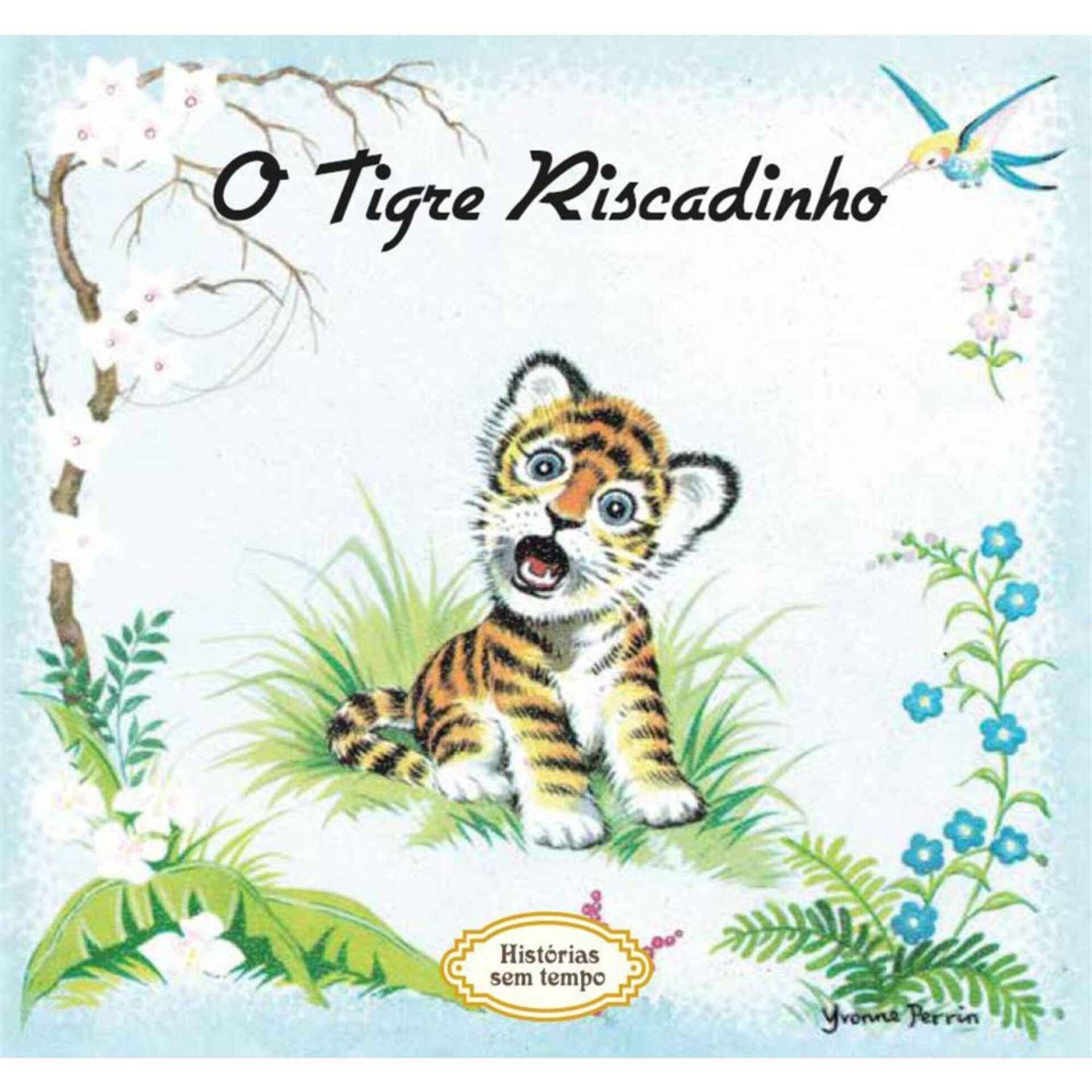Histórias sem Tempo - O Tigre Riscadinho