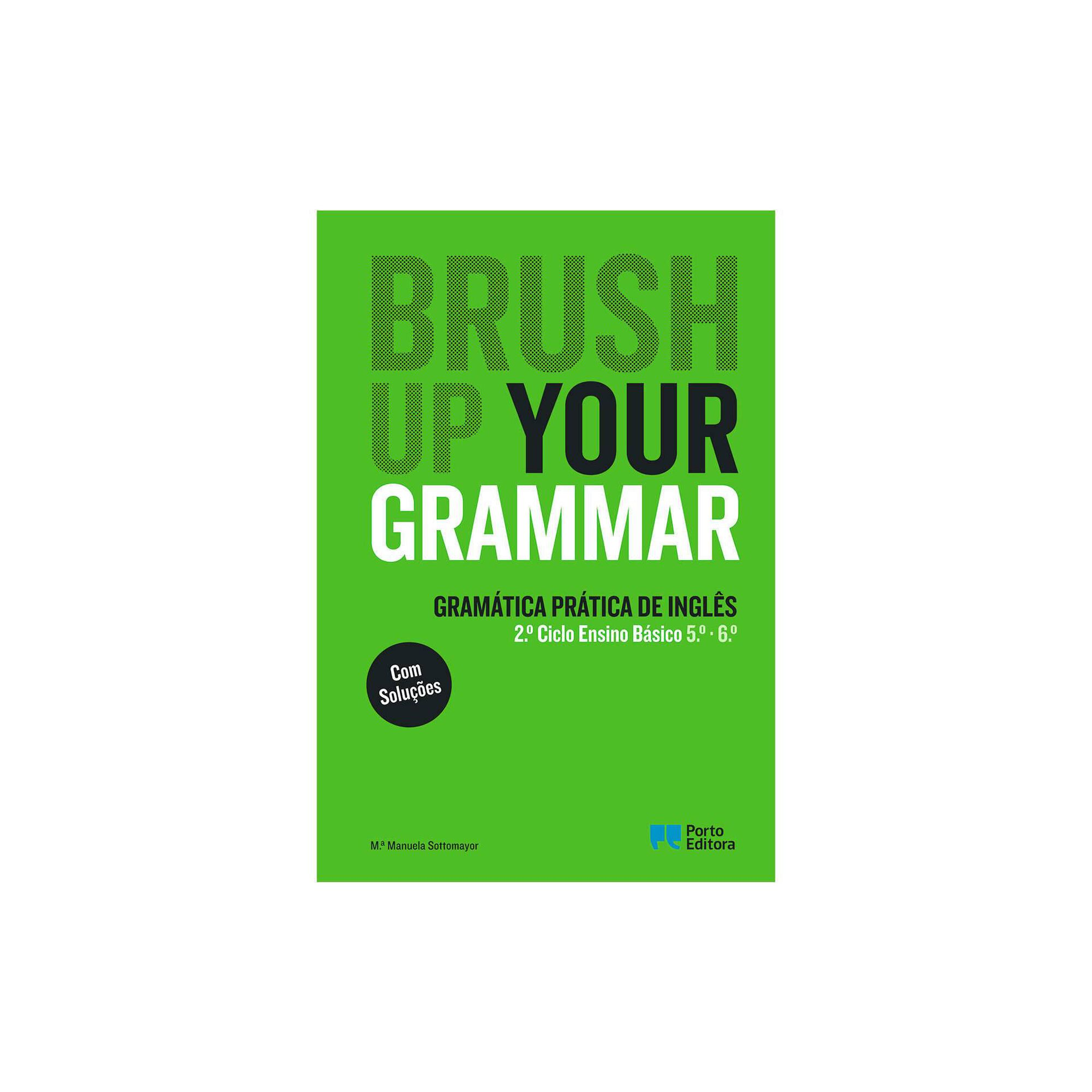 Brush Up Your Grammar - 5º e 6º Ano