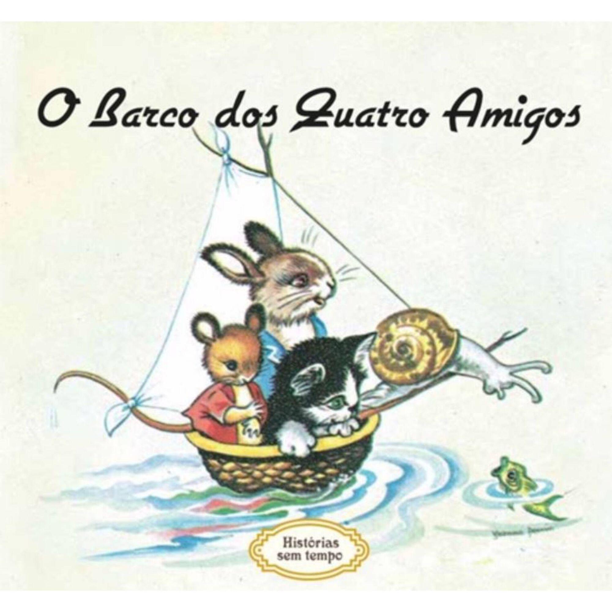 Histórias sem Tempo - O Barco dos Quatro Amigos