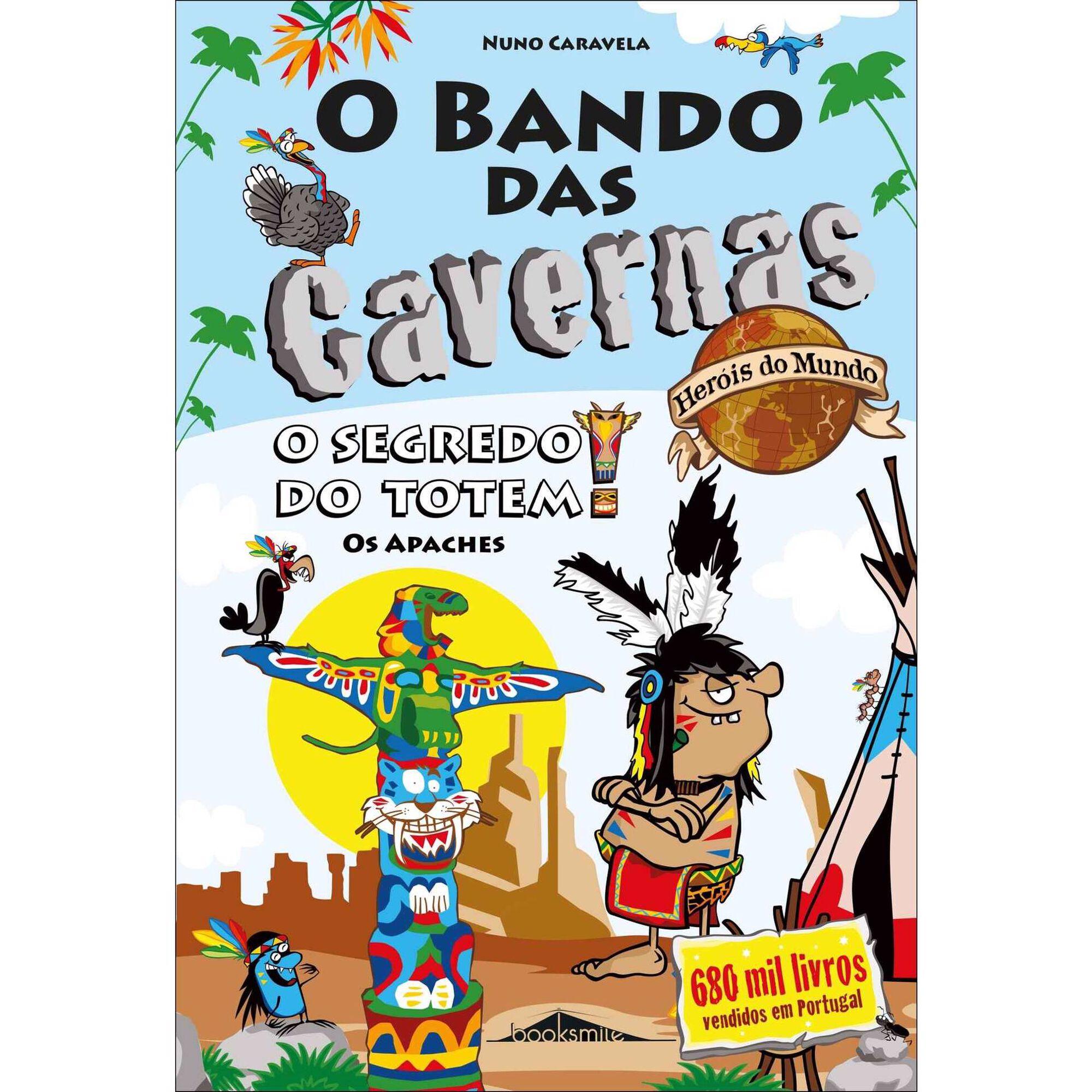 Bando das Cavernas Heróis do Mundo Nº 6 - O Segredo do Totem! Os Apaches