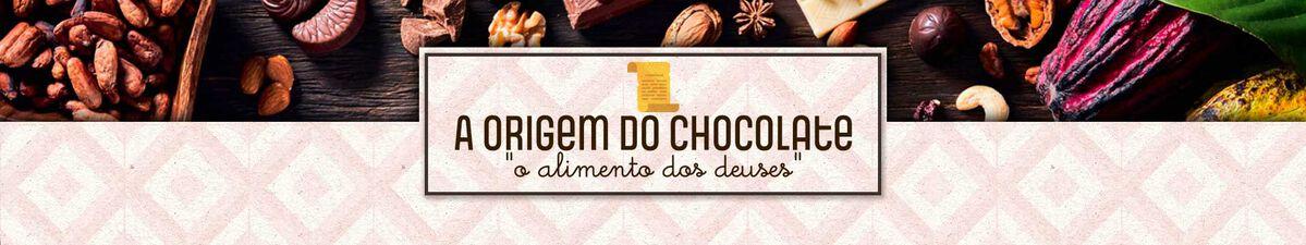 A origem do chocolate