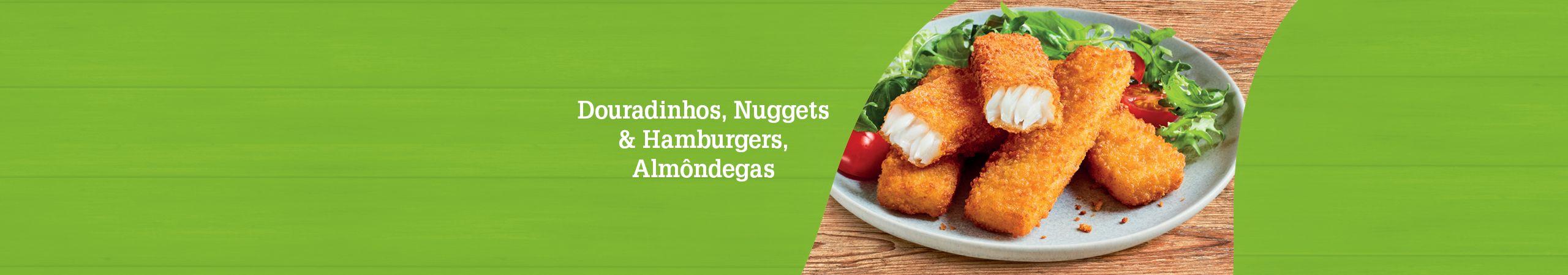 Douradinhos, Nuggets, Hambugers e Almôndegas Iglo